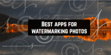 11 Best Apps for Watermarking Photos for Android & iOS