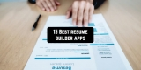 15 Best Resume Builder Apps for Android & iOS