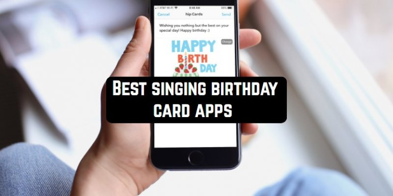 7 Best singing birthday card apps for Anroid & iOS