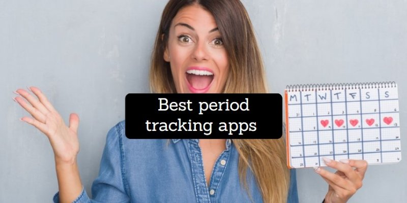 15 Best period tracking apps for Android & iOS