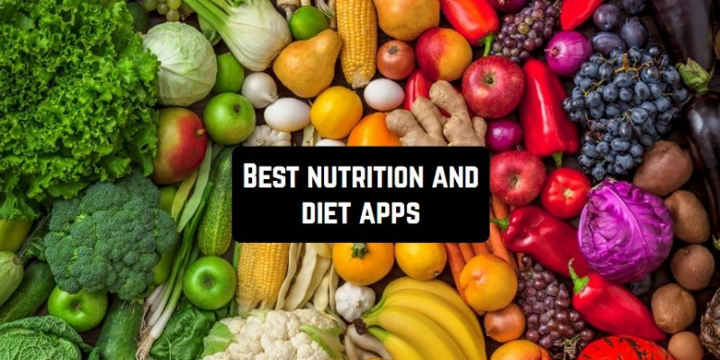 17 Best nutrition and diet apps for Android & iOS