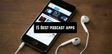 15 Best Podcast Apps for Android & iOS