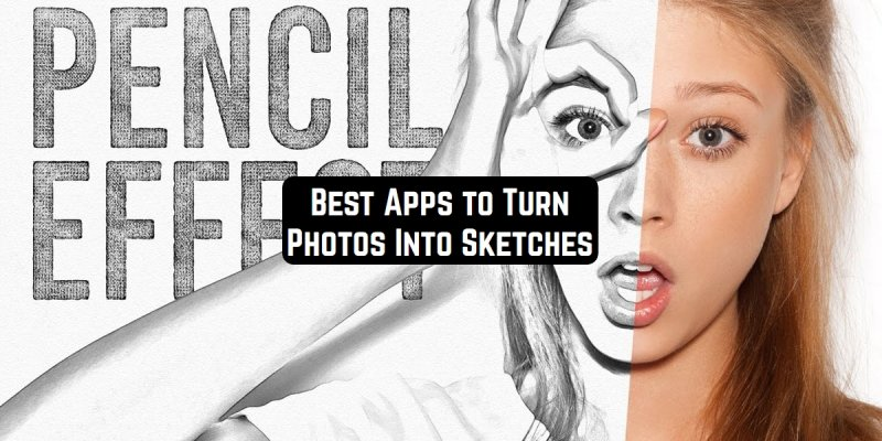 11 Free Apps to Turn Photos Into Sketches (Android & iOS)