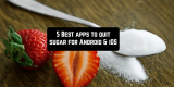 5 Best apps to quit sugar for Android & iOS