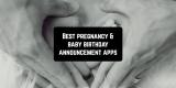 7 Best pregnancy & baby birthday announcement apps
