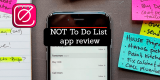 NOT To Do List app review