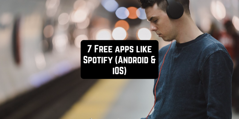 7 Free apps like Spotify (Android & iOS)
