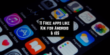 11 Free apps like Kik for Android & iOS