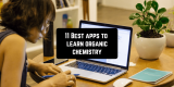 11 Best Apps to Learn Organic Chemistry (Android & iOS)