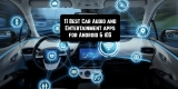 11 Best Car Audio and Entertainment apps for Android & iOS