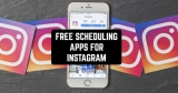 6 Free Scheduling Apps for Instagram (Android & iOS)