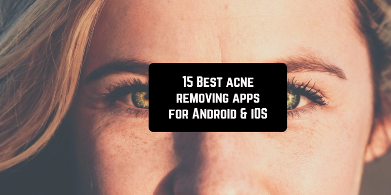 15 Best acne removing apps for Android & iOS