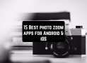 15 Best photo zoom apps for Android & iOS