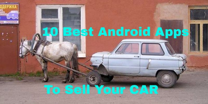 10 Best Android Apps to Sell Your Car