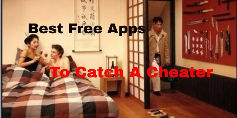 Best Free Apps to Catch a Cheater