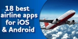 18 Best airline apps for iOS & Android