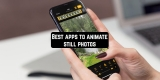 7 Best apps to animate still photos on Android & iOS