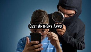 9 Best Anti-Spy Apps for Android & iOS