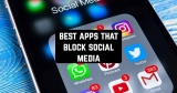 11 Best Apps that Block Social Media (Android & iOS)
