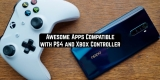 11 Awesome Apps Compatible with PS4 and Xbox Controller