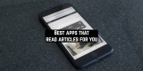 11 Best apps that read articles for you (Android & iOS)