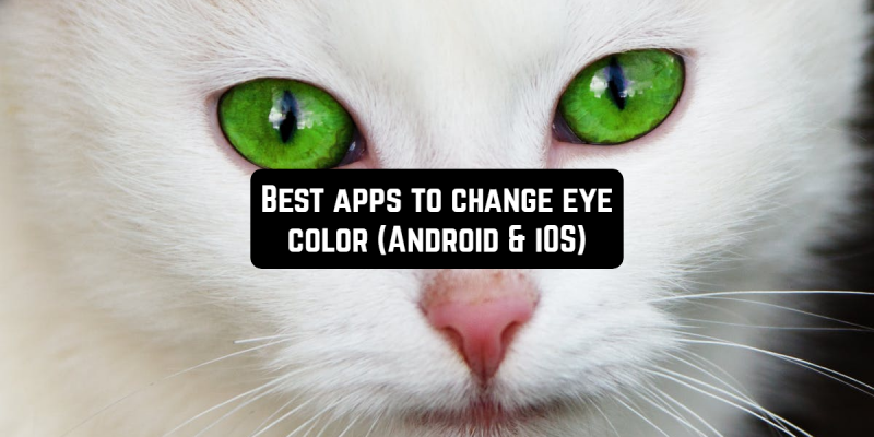 11 Best apps to change eye color (Android & iOS)