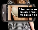 5 Best apps to see through clothes for Android & iOS