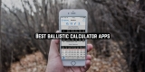 11 Best ballistic calculator apps for Android & iOS