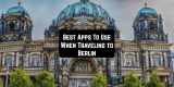11 Best Apps To Use When Traveling to Berlin