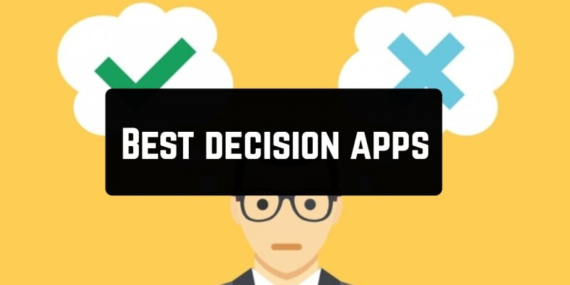 11 Best decision maker apps for Android & iOS