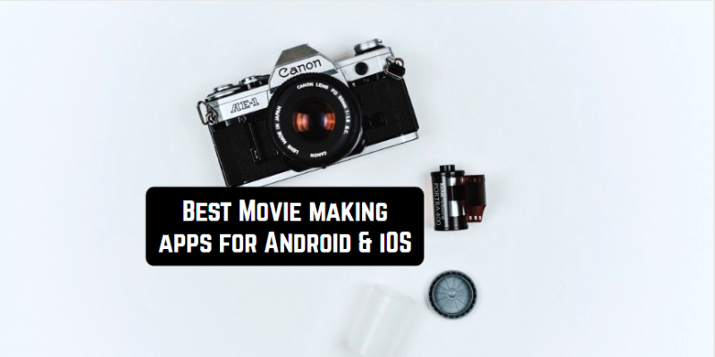 15 Best Movie making apps for Android & iOS