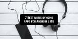 7 Best Music Sync Apps for Android & iOS