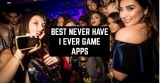 5 Best Never Have I Ever Game Apps for Android & iOS