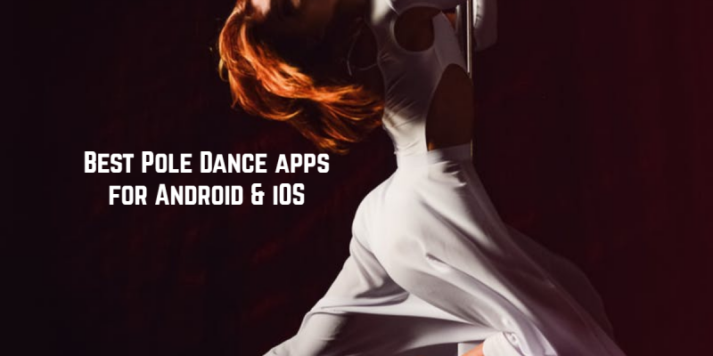 7 Best Pole Dance apps for Android & iOS