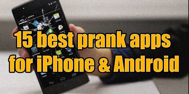 15 best prank apps for iPhone & Android