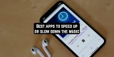 11 Best apps to speed up or slow down the music