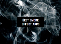 7 Best smoke effect apps (Android & iOS)