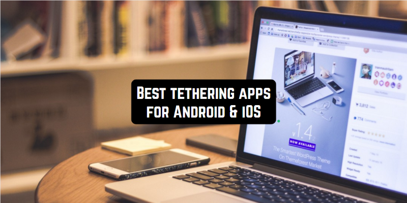 9 Best tethering apps for Android & iOS