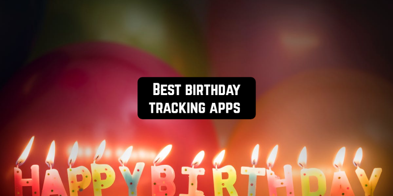 11 Best birthday tracking apps (Android & iOS)