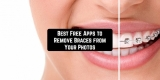 9 Free Apps to Remove Braces from Your Photos (Android & iOS)