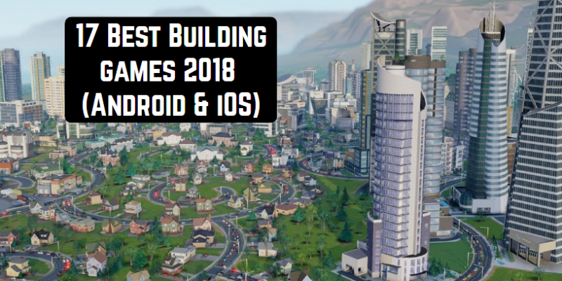 17 Best Building games 2018 (Android & iOS)