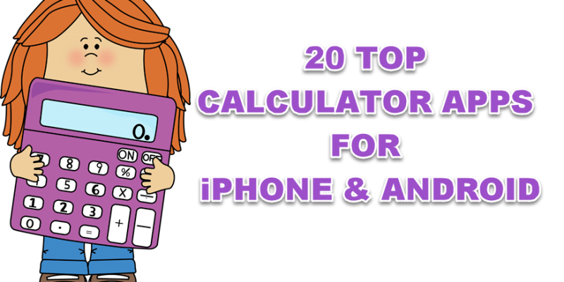 20 Best Calculator apps for iPhone & Android