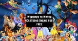 30 Websites to Watch Cartoons Online for free