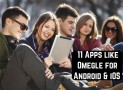 11 Apps like Omegle for Android & iOS