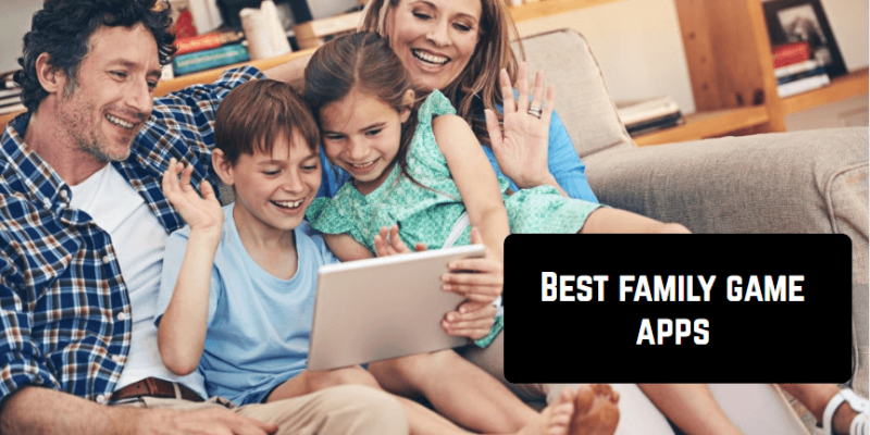 10 Best family game apps for Android & iOS