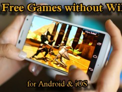 55 Free Games without WiFi for Android & iOS
