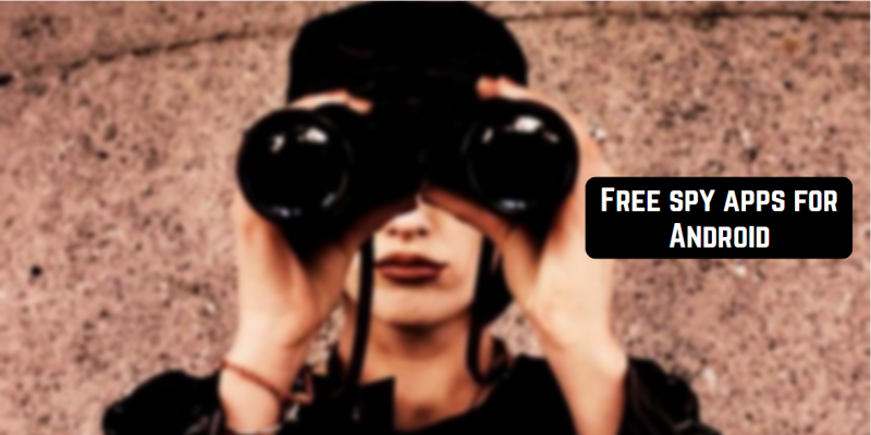 12 Free spy apps for Android