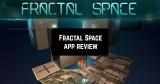 Fractal Space App Review