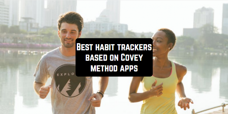 7 Best habit trackers based on Covey method apps