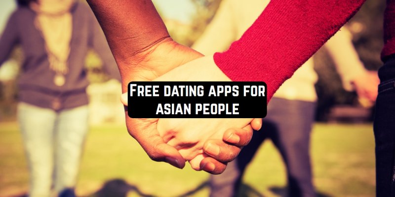 9 Free dating apps for Asian people (Android & iOS)